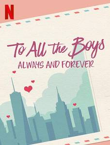 To All the Boys: Always and Forever 2021